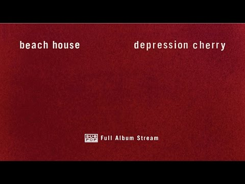 Beach House - Depression Cherry [FULL ALBUM STREAM]