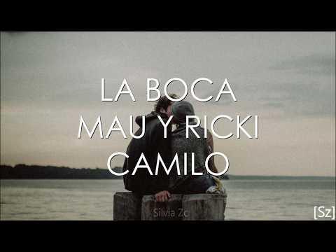 Mau y Ricky, Camilo - La Boca (Letra)