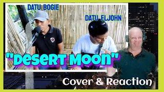Datu bogie - Datu Eljohn - Desert Moon Cover - Bob Reaction