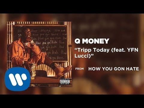Q Money - Tripp Today (feat. YFN Lucci) [Official Audio]