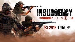 [E3 2018] Insurgency: Sandstorm – E3 Gameplay Trailer