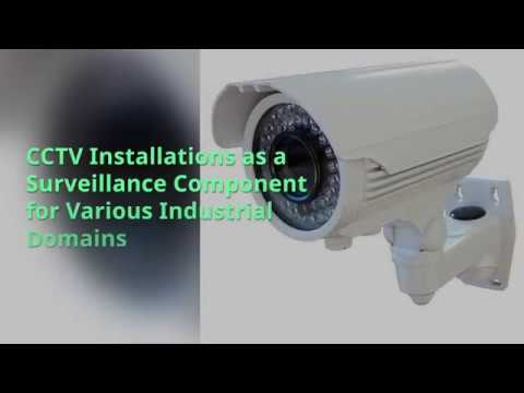 CCTV Installations as a Surveillance Component for Various Industrial Domains