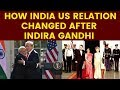 Namaste Trump : How India US relations changed after Indira Gandhi | NewsX
