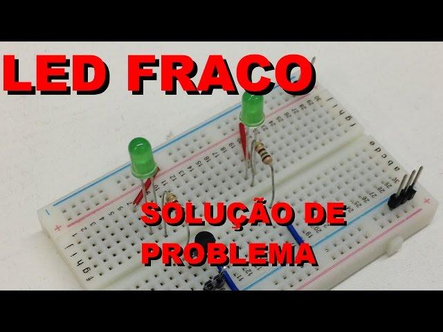 LED FRACO: SOLUÇÃO DE PROBLEMA | Conheça Eletrônica! #020