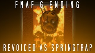 (FNAF/SFM(?)) FNAF 6 Ending Re-voiced as Springtrap - Roux36 Animations/Voices