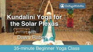 Kundalini Yoga with Dawn Rabey: Kundalini Yoga for the Solar Plexus