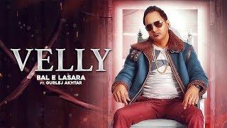 Velly – Gurlej Akhtar – Bal E Lasara