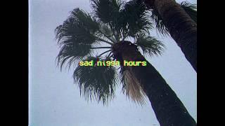 sadniggahours [kye ventrice] lyrics