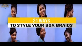 HOW TO: 21 WAYS TO STYLE YOUR BOX BRAIDS