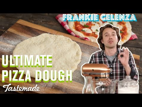 The Ultimate Pizza Dough - Frankie Celenza