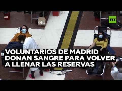 Voluntarios donan sangre en Madrid para volver a llenar las reservas