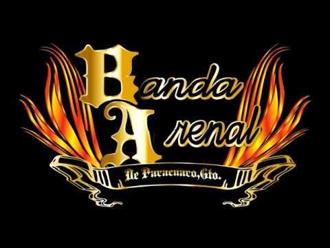 Banda Arenal De Paracuaro Gto - No Te Vayas