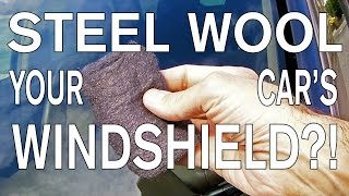 How to Super Clean Your Windshield with Steel Wool