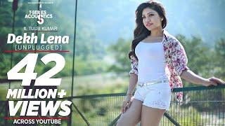 Dekh Lena Unplugged – Tulsi Kumar Video HD