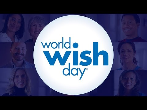 2017 World Wish Day®: You Make Wishes Possible
