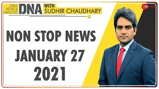 DNA: Non Stop News; Jan 27, 2021 | Sudhir Chaudhary Show | DNA Today | DNA Nonstop News | NONSTOP