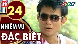 Nhiệm Vụ Đặc Biệt - Tập 24 | HTV Films Tình Cảm Việt Nam Hay Nhất 2019