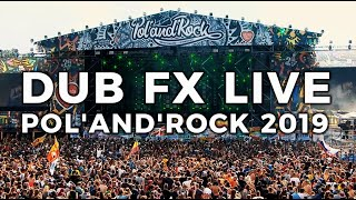 DUB FX LIVE at Pol'and'Rock 2019