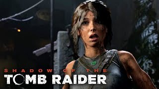 Shadow of The Tomb Raider - Official Gameplay Trailer | E3 2018