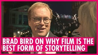 Brad Bird Explains Why Film Is The Best Form Of Storytelling - BAFTA 2019 Interview
