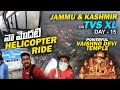 Jammu Kashmir Ride on TVS XL-Day 15 | Vaishno Devi Temple Katra | My First Helicopter Ride | Part-1