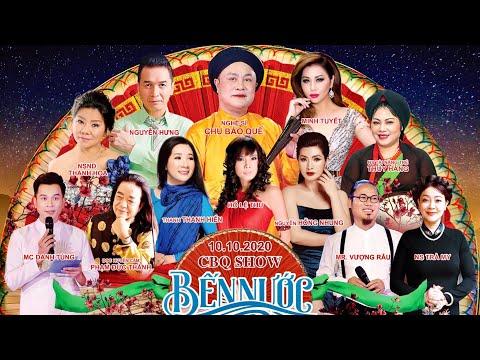 Liveshow Bến Nước Con Đò - CBQ SHOW | Chu Bảo Quế, Vượng Râu, Minh Tuyết, Nguyễn Hưng, Thanh Hoa
