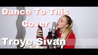 Troye Sivan - Dance To This ft. Ariana Grande | Cover