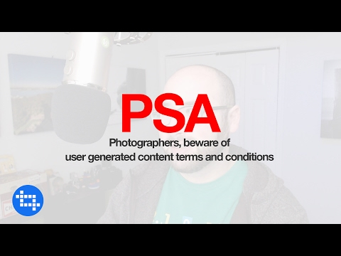 Photographers, beware of user generated content terms and conditions