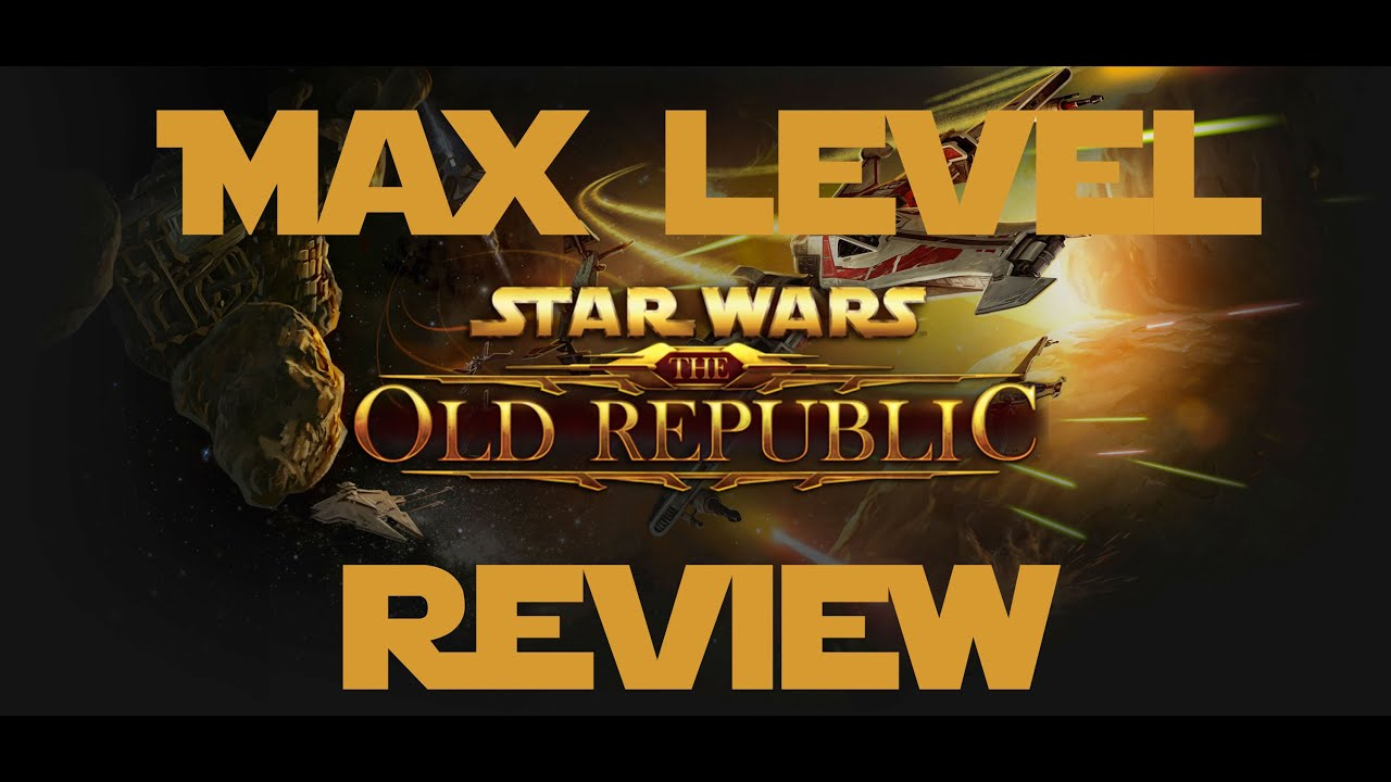 Max Level | Star Wars: The Old Republic Review - YouTube