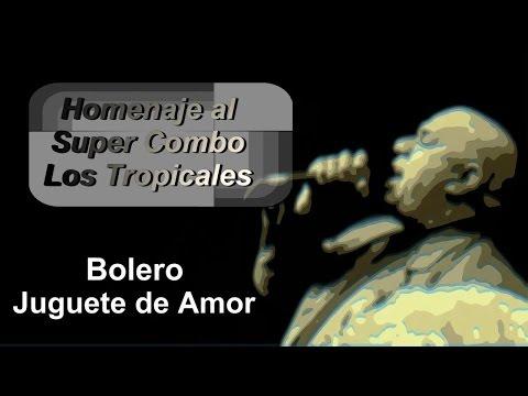 Argenis Carruyo Boleros Juguete de amor Super Combo Los Tropicales