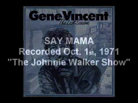 Gene Vincent - Say Mama 1971