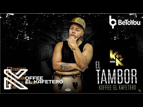 El Tambor (Original) - Koffee El Kafetero