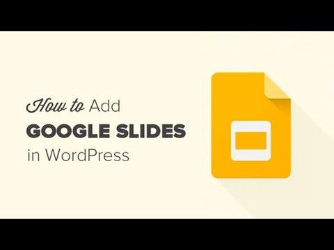 How to Add Google Slides Presentations to WordPress