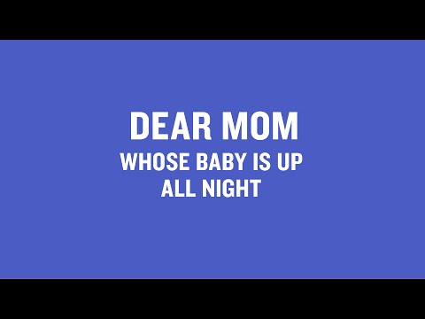 Dear Mom Whose Baby Is Up All Night