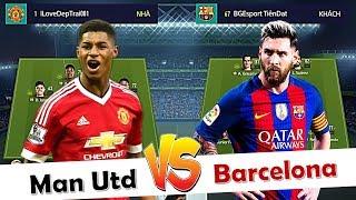 FIFA Online 4 | CHUNG KẾT GIẢI ĐẤU +0 ĐẠI CHIẾN: MESSI Đối Đầu LINGARDINHO Kèo Barcelona Vs MAN UTD