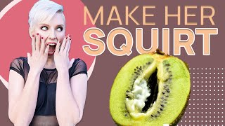 How to Make Her Squirt (Be Legendary in Bed)