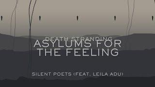 Asylums For The Feeling - Silent Poets (Feat. Leila Adu) - Lyrics Video [Death Stranding]