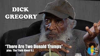 """Dick Gregory - """"There Are Two Donald Trumps"""""""