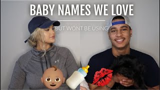 BABY NAMES I LOVE BUT WONT BE USING | 2019