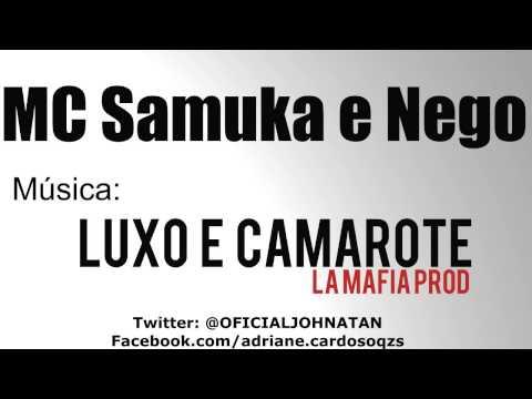 Baixar MC Samuka e Nego - Luxo e camarote