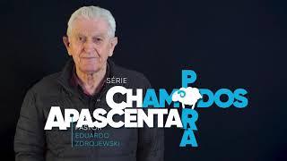 CHAMADOS PARA APASCENTAR | Pastor Eduardo Zdrojewski, titular da 1ªIEQ de Curitiba.