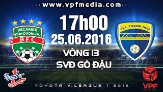 B.BÌNH DƯƠNG VS FLC THANH HÓA - TOYOTA V.LEAGUE 1 - 2016 | FULL