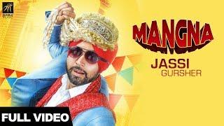 Mangna – Jassi Gursher Video HD
