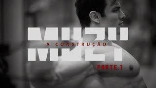Muzy - A Construção - Parte 1