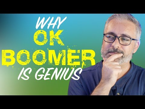 "Why ""OK BOOMER"" is GENIUS!"