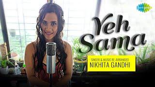 Yeh Sama Sama Hai Yeh Pyaar Ka – Nikhita Gandhi