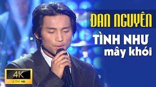 Tình Như Mây Khói - ĐAN NGUYÊN [MV 4K Official]