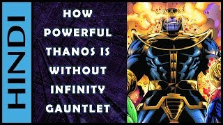 How Powerful THANOS Is Without Infinity Gauntlet Explained IN HINDI  | Thanos's Full Powers IN HINDI
