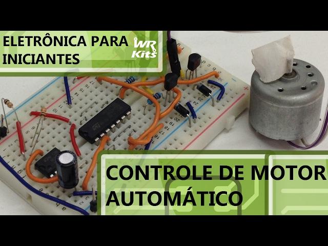 CONTROLE AUTOMÁTICO DE MOTOR DC | Eletrônica pra Iniciantes #049