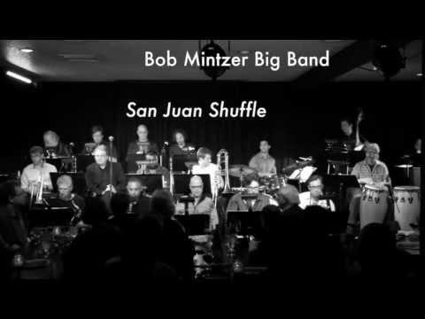 Bob Mintzer's Latin Jazz Big Band - San Juan Shuffle